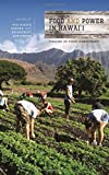 img - for Food and Power in Hawai'i: Visions of Food Democracy (Food in Asia and the Pacific) book / textbook / text book