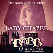 The Lady Chapel: Owen Archer Series, Book 2 | Candace Robb