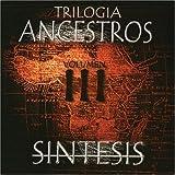 Trilogia Ancestros Volumen III