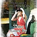 Time Goes By Audiobook by Margaret Thornton Narrated by Penelope Freeman