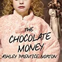 The Chocolate Money Audiobook by Ashley Prentice Norton Narrated by Tavia Gilbert