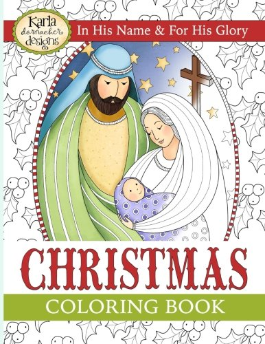Christmas Coloring Book: In His Name & For His Glory -