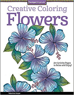creative coloring flowers art activity pages to relax and enjoy valentina harper 0023863055055 amazoncom books
