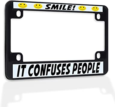SMILE IT CONFUSES PEOPLE Metal License Plate Frame New