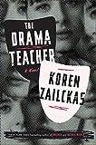 The Drama Teacher: A Novel