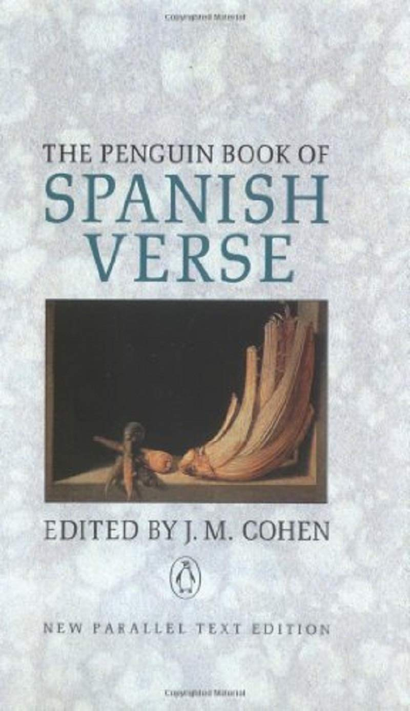 The Penguin Book of Spanish Verse: Third Edition (Parallel Text, Penguin) ( Spanish Edition): Various: 9780140585704: Amazon.com: Books
