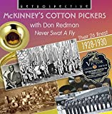McKinney's Cotton Pickers with Don Redman: Never Swat A Fly - Their 26 Finest 1928-1930 by McKinney's Cotton Pickers