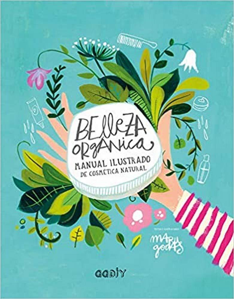 Belleza orgánica. Manual ilustrado de