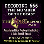 Decoding 666, the Number of the Beast: An Analysis of Bible Prophecy & Technology, a Status Report & Forecast | Erika Grey