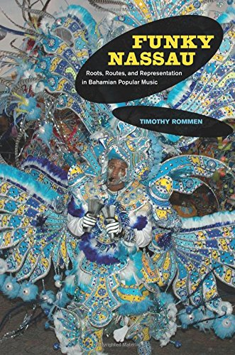 Funky Nassau: Roots, Routes, and Representation in Bahamian Popular Music (Music of the African Diaspora)