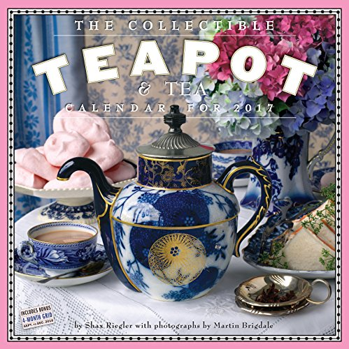 The Collectible Teapot & Tea Wall Calendar 2017 -  Shax Riegler