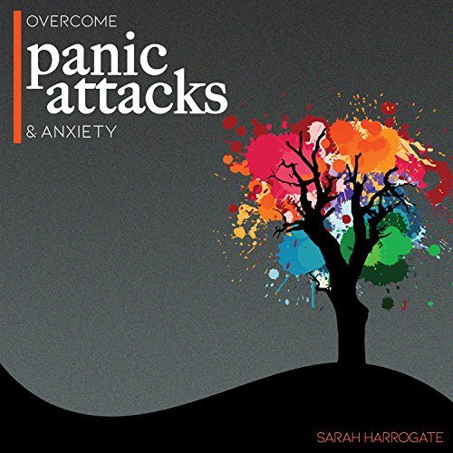 Overcome Panic Attacks & Anxiety