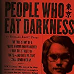 People Who Eat Darkness | Richard Lloyd Parry