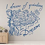 I Dream Of Painting Wall Sticker Van Gogh Artist Quote Wall Decal Home Decor available in 5 Sizes and 25 colors Medium Royal Blue