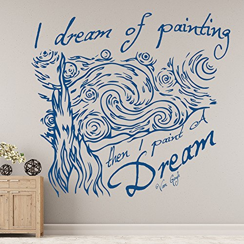 I Dream Of Painting Wall Sticker Van Gogh Artist Quote Wall Decal Home Decor available in 5 Sizes and 25 colors Medium Royal Blue by IconWallStickers