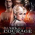 Marked by Courage: Blood Red Series, Book 3 Audiobook by W.J. May Narrated by Kay Webster