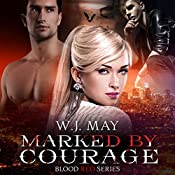 Marked by Courage: Blood Red Series, Book 3 | W.J. May
