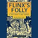 Flinx's Folly: A Pip and Flinx Novel Hörbuch von Alan Dean Foster Gesprochen von: Stefan Rudnicki