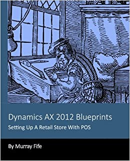 Dynamics Ax 2012 Blueprints Setting Up A Retail Store With Pos