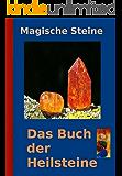 Magische Steine: Das Buch der Heilsteine