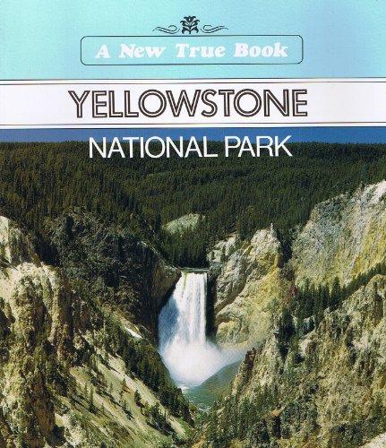 Yellowstone National Park (New True Books)