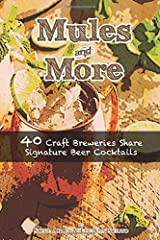 Mules & More: 40 Craft Breweries Share Signature Beer Cocktails Paperback