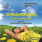 Stressbewältigung. Selbsthypnose-Hörbuch - innere Harmonie | Frank Beckers
