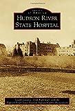 #7: Hudson River State Hospital (Images of America)