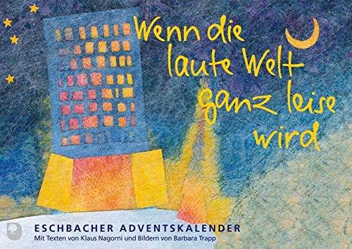 Wenn die laute Welt ganz leise wird. Eschbacher Adventskalender/Kleinausgabe (Adventkalender)