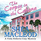 The Corpse in the Cabana: A Viola Roberts Cozy Mystery: Viola Roberts Cozy Mysteries, Book 1