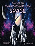 img - for Color With Me! Mommy or Daddy & Me: Space Coloring Book book / textbook / text book