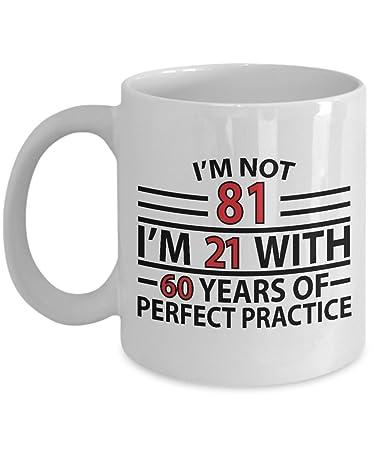 Amazon Com 81st Birthday Gift Mug I M Not 81 21 With 60 Years