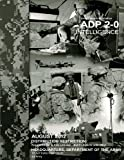 Army Doctrine Publication ADP 2-0 Intelligence August 2012, United States Government US Army, 1479264660