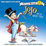 Fancy Nancy: JoJo and the Magic Trick | Jane O'Connor