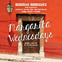 Margarita Wednesdays: Making a New Life by the Mexican Sea Audiobook by Deborah Rodriguez Narrated by Bernadette Dunne