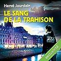 Le sang de la trahison Audiobook by Hervé Jourdain Narrated by Jean-Christophe Lebert
