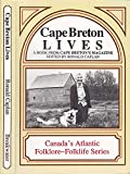 img - for Cape Breton lives: A book from Cape Breton's magazine (Canada's Atlantic folklore-folklife series) book / textbook / text book