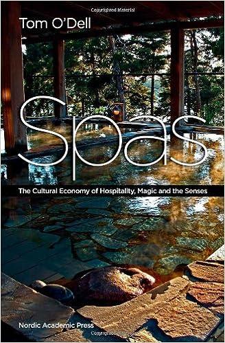 Bücher im epub-Format kostenlos herunterladen Spas: The Cultural Economy of Hospitality, Magic and the Senses 9185509353 PDF PDB by Tom O'Dell
