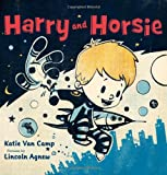 Harry and Horsie, Katie Van Camp, 0061755982