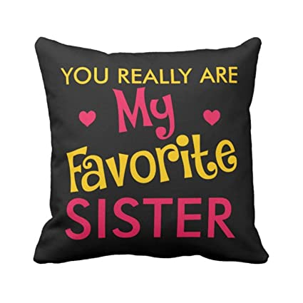 Buy YaYa CafeTM Birthday Gifts For Sister Favorite Printed Single Cushion Cover 20x20 Inches Online At Low Prices In India