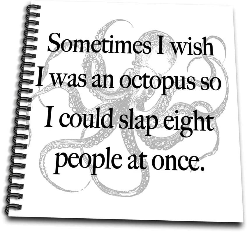 3dRose db_202908_1 Sometimes I Wish I was an Octopus Drawing Book, 8 by 8