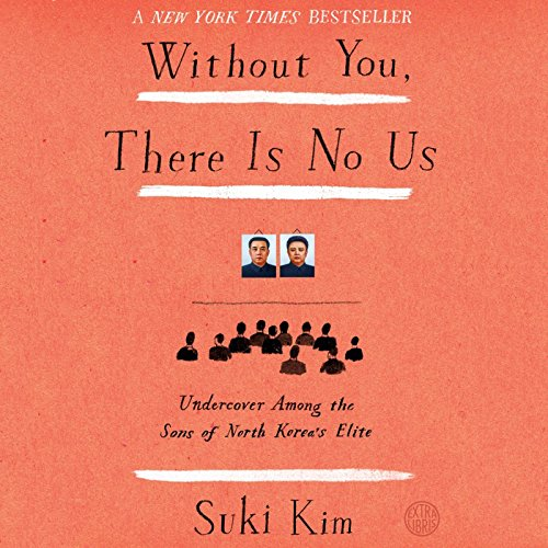 Without You, There Is No Us: Undercover Among the Sons of North Korea's Elite Audiobook [Free Download by Trial] thumbnail