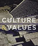 Culture and Values : A Survey of the Humanities, Volume I, Cunningham, Lawrence S., 1133952445