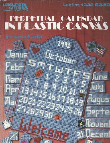 Leisure Arts Craft Leaflets, Leaflet 1332: Perpetual Calendar In Plastic Canvas, By Nova Barta (Canvas Calendar Plastic)