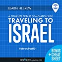 Learn Hebrew: A Complete Phrase Compilation for Traveling to Israel Speech by  Innovative Language Learning LLC Narrated by  HebrewPod101.com