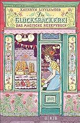 Die Glücksbäckerei – Das magische Rezeptbuch (German Edition)