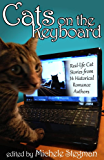 Cats on the Keyboard: Real Life Cat Stories by 14 Historical Romance Authors