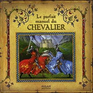 """Afficher """"Le parfait manuel du chevalier"""""""
