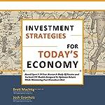 Investment Strategies for Today's Economy | Josh Gronholz,Brett Machtig