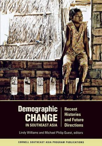 Demographic Change in Southeast Asia: Recent Histories and Future Directions (Studies on Southeast Asia)